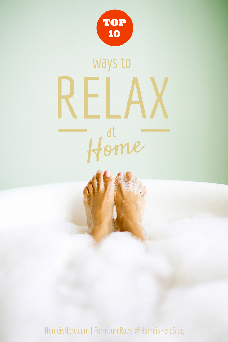 Top 10 Ways to Relax at Home - Home is Here
